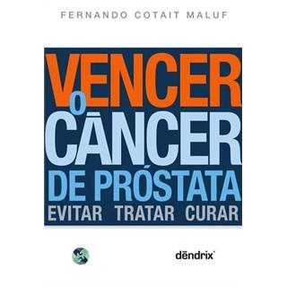 Livro - Vencer o Cancer de Próstata Evitar Tratar Cuidar - Maluf
