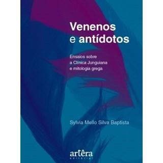 Livro -  Venenos e Antídotos: Ensaios Sobre a Clínica Junguiana e Mitologia Grega - Baptista