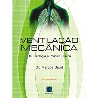 Livro - Ventilação Mecânica - Da Fisiologia a Prática Clínica - Cid Marcos