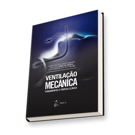 Livro - Ventilação Mecânica - Fundamentos e Prática Clínica - Valiatti