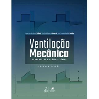 Livro Ventilação Mecânica: Fundamentos e Prática Clínica - Valiatti - Guanabara