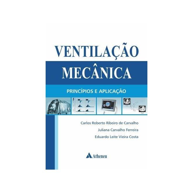 Livro - Ventilação Mecânica - Princípios e Aplicação - Carvalho