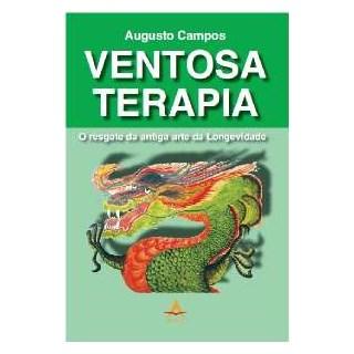 Livro - Ventosa Terapia - O Resgate da Antiga Arte da Longevidade - Campos