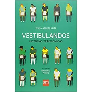 Livro - Vestibulandos. Histórias Tragicômicas - Leite - Edições Sm