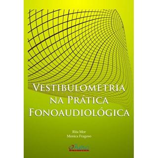Livro - Vestibulometria na Prática Fonoaudiológica - Mor