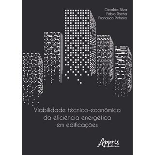 Livro - Viabilidade Técnico-Econômica da Eficiência Energética em Edificações - Silva