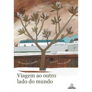 Livro - Viagem ao Outro Lado do Mundo - Jatobá - Positivo