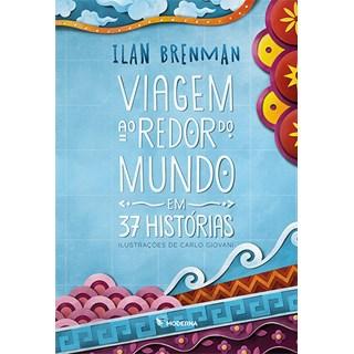 Livro - Viagem ao Redor do Mundo em 37 Histórias - Ilan Brenman