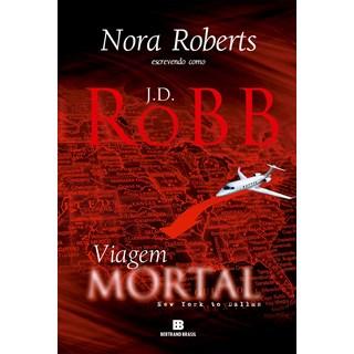 Livro Viagem Mortal - Robb - Bertrand