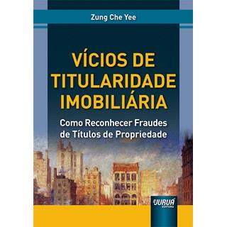 Livro Vícios de Titularidade Imobiliária - Yee - Juruá