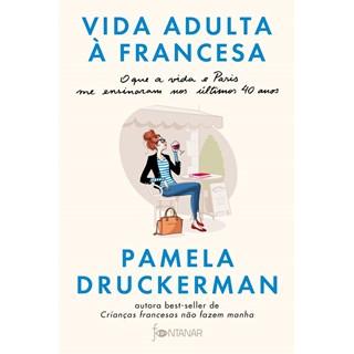 Livro - Vida Adulta à Francesa - Druckerman