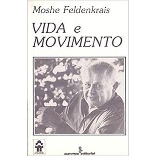 Livro - Vida e Movimento - Feldenkrais - Summus