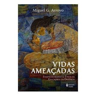 Livro - Vidas ameaçadas - Arroyo 1º edição