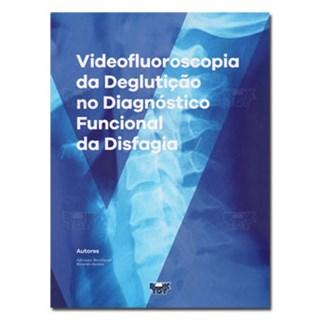Livro - Videofluoroscopia da Deglutição no Diagnóstico Funcional da Disfagia - Rockland