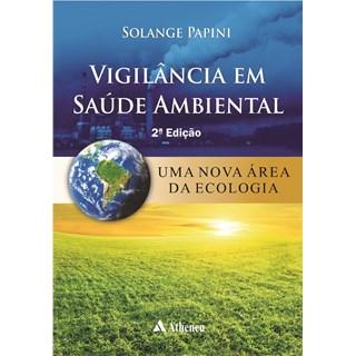 Livro - Vigilância em Saúde Ambiental - Uma Nova Área da Ecologia - Papini