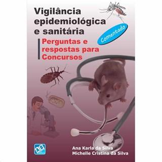 Livro - Vigilância Epidemiológica e Sanitária - Perguntas e Respostas para Concursos - Silva