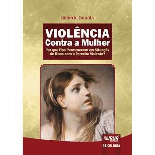 Livro - Violência Contra a Mulher - Gnoato - Juruá