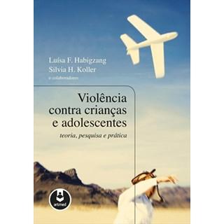 Livro - Violência Contra Crianças e Adolescentes - Habigzang