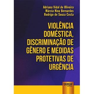 Livro - Violência Doméstica, Discriminação de Gênero - Oliveira - Juruá
