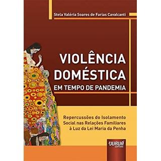 Livro Violência Doméstica em Tempo de Pandemia - Cavalcanti - Juruá
