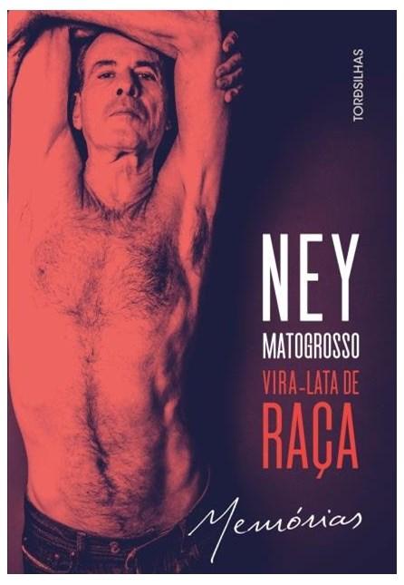 Livro - Vira-Lata De Raça Memórias - Ney Matogrosso
