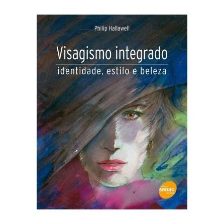 Livro - Visagismo Integrado - Identidade, estilo e beleza - Hallawell