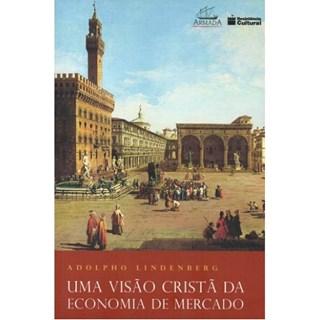 Livro - Visão Cristã da Economia de Mercado - Lindenberg