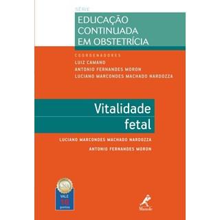 Livro - Vitalidade Fetal - Série Educação Continuada em Obstetrícia - Nardozza