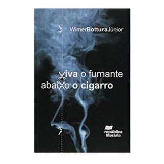 Livro - Viva o Fumante, Abaixo o Cigarro - Bottura Jr