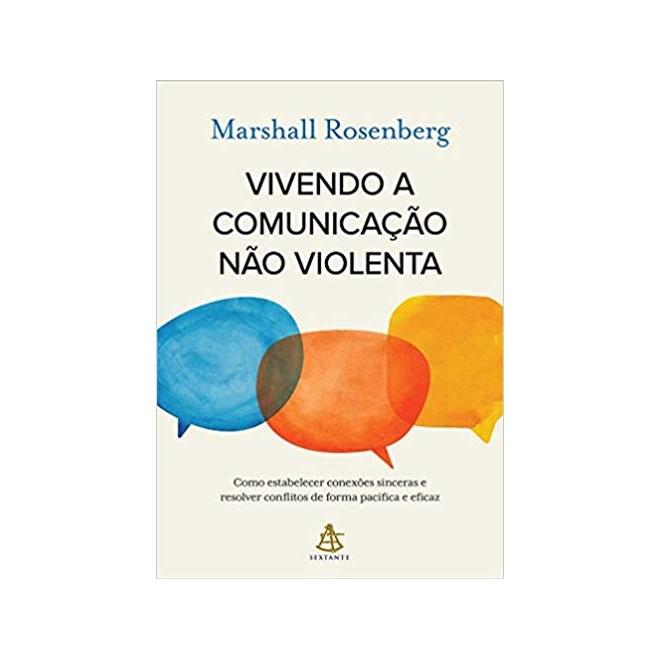 Livro - Vivendo a Comunicação Não Violenta - Rosenberg