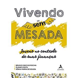 Livro Vivendo Sem Mesada - Rocha - Alta Books