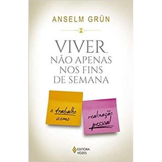 Livro - Viver Não Apenas Nos Fins de Semana - Grün - Vozes