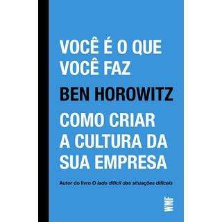 Livro Você é o Que Você Faz - Horowitz - Wmf