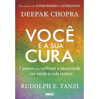 Livro - Você é sua Cura: 7 passos para turbinar a imunidade e ter saúde a vida inteira - Chopra