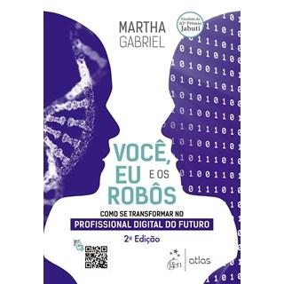 Livro Você, Eu e os Robôs - Gabriel - Atlas