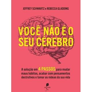 Livro  Você Não é Seu Cérebro - Schwartz