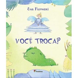 Livro - Você Troca?: Série Miolo Mole - Eva Furnari