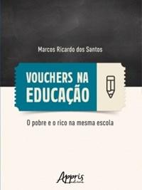 Oferta Livro - Vouchers na Educação: O Pobre e o Rico na mesma Escola - Santo por R$ 41.71