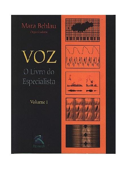 Livro - Voz - O Livro do Especialista Volume I - Behlau