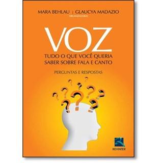 Livro - Voz Tudo o que Você Queria Saber Sobre Fala e Canto: Perguntas e Respostas - Behlau