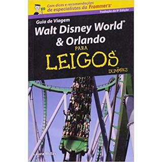 Livro - Walt Disney World & Orlando Para Leigos - Miller