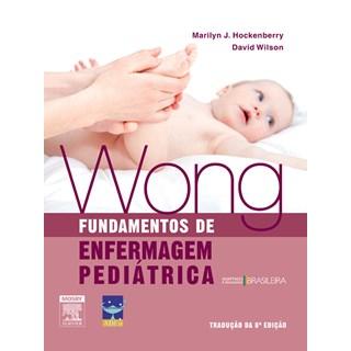 Livro - Wong Fundamentos de Enfermagem Pediátrica - Hockenberry***