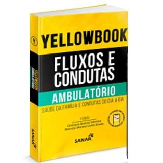 Livro - Yellowbook - Fluxos e Condutas: Ambulatório - Oliveira - Sanar