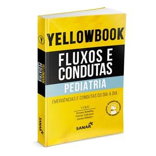 Livro Yellowbook Fluxos e Condutas: Pediatria - Botelho - Sanar
