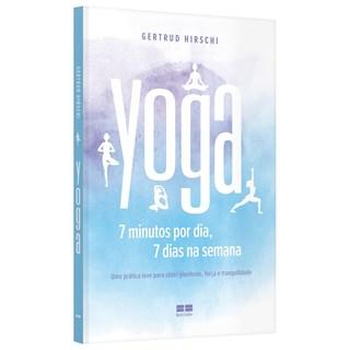 Livro Yoga 7 Minutos Por Dia, 7 Dias Por Semana - Hirschi - Best Seller - Pré-Venda