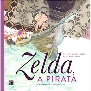 Livro - Zelda. A Pirata - Oudheusden - Edições Sm