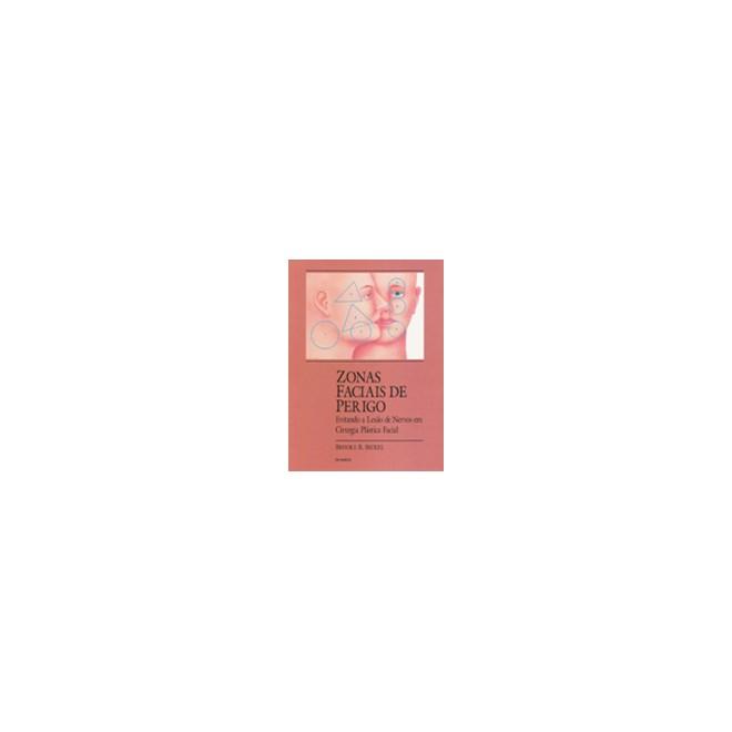 Livro - Zonas Faciais de Perigo - Evitando a Lesão de Nervos em Cirurgia Plástica Facial - Seckel