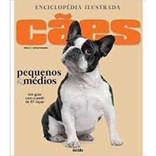 Livros - Enciclopédia Ilustrada Cães Pequenos e Médios - Escala