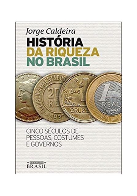 Livros - História da Riqueza no Brasil - Caldeira