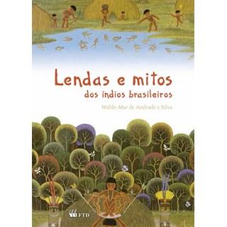 Livros - Lendas e Mitos dos Índios Brasileiros - Andrade e Silva - FTD